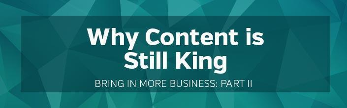 Bring In More Business Content is King